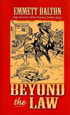 Beyond the Law By Dalton, Emmett